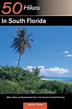 50 Hikes in South Florida: Walks, Hikes, and Backpacking Trips in the Southern Florida Peninsula, First Edition
