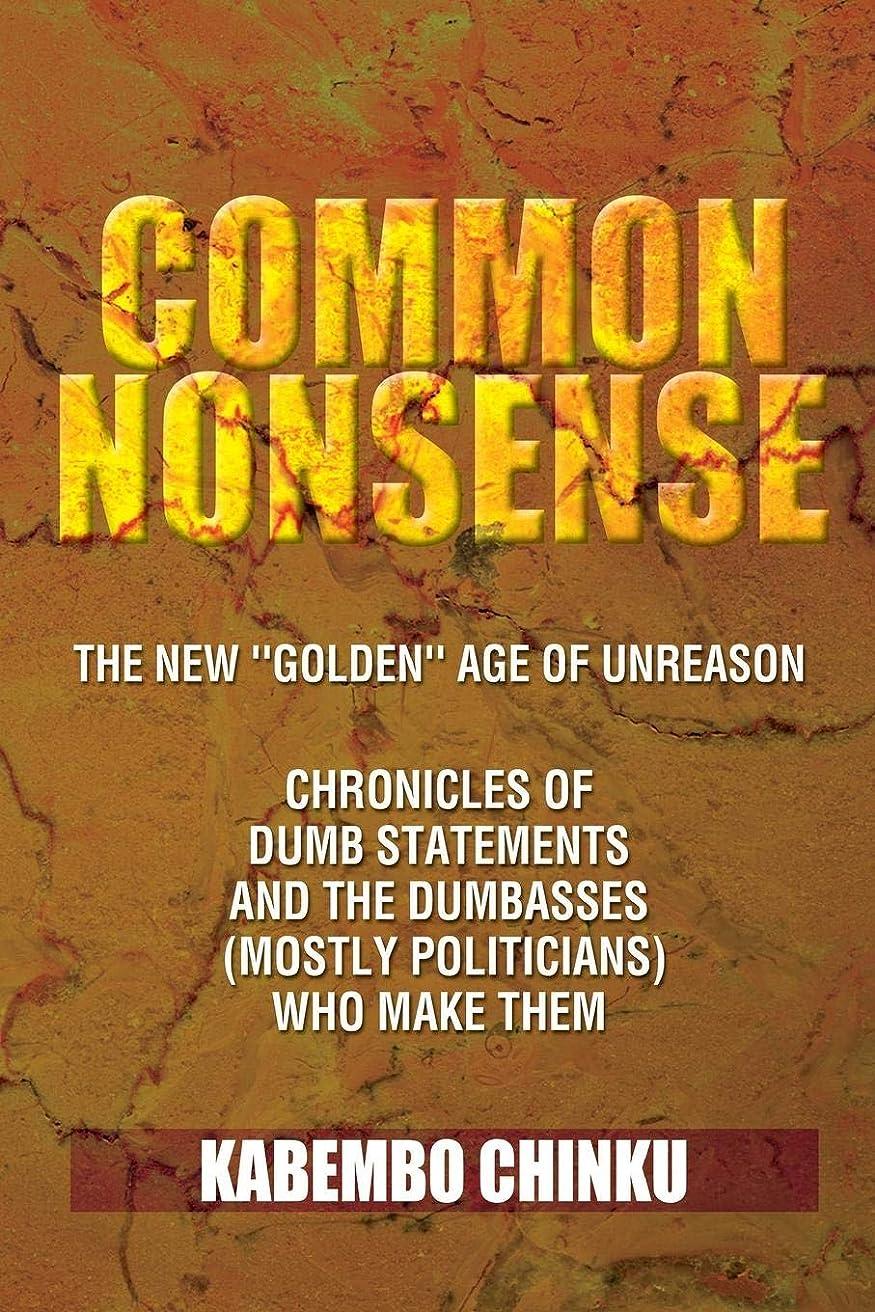 感情教師の日デザイナーCommon Nonsense: The New ''golden'' Age of Unreason Anthology of Dumb Statements and the Dumbasses (Mostly Politicians) Who Make Them