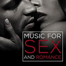 Music for Sex and Romance: Erotic Songs for Intimacy, Passion & Making Love