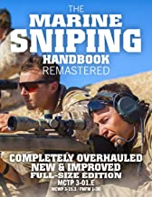 The Marine Sniping Handbook - REMASTERED: COMPLETELY OVERHAULED, NEW & IMPROVED - Full Size Edition - Master the Art of Long-Range Combat Shooting, ... / FMFM 1-3B) (Carlile Military Library)