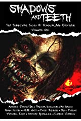 Shadows And Teeth: Ten Terrifying Tales Of Horror And Suspense, Volume 1 (1) Hardcover