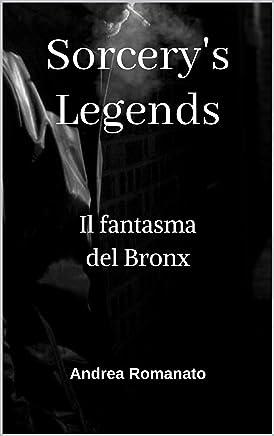 Sorcerys Legends: Il fantasma del Bronx