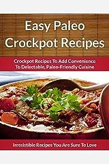 Paleo Crockpot Recipes - Crockpot Recipes To Add Convenience To Delectable, Paleo-Friendly Cuisine (The Easy Recipe Book 46) (English Edition) Formato Kindle