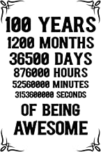 100 years 1200 months Of Being Awesome: 100th Birthday Notebook Journal for Men & Women, A Happy Birthday 100 Years Old Jo...