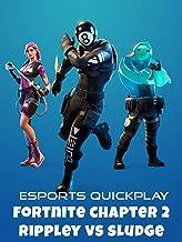 Esports Quickplay Fortnite Chapter 2 Rippley vs Sludge