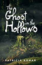 The Ghost in the Hollows (Hollow Hills Explorers)