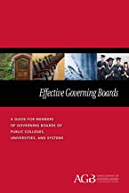 Effective Governing Boards: A Guide for Members of Governing Boards of Public Colleges, Universities, and Systems