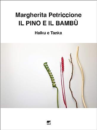 Il pino e il bambù: Haiku e Tanka