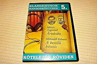 Moricz Zsigmond: Arvacska / Mikszath Kalman: A beszelo kontos / Klasszikusok Hangoskonyvben 5. / Kotelezok Roviden [Audio CD] Hungarian Literature