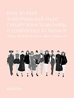 How To Find Your Personal Style, Curate Your Wardrobe, & Confidence to Wear It: Fashion Tips & Tricks From An Aspiring Fashionista