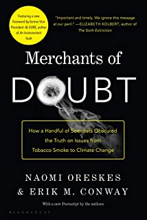 Merchants of Doubt: How a Handful of Scientists Obscured the Truth on Issues from Tobacco Smoke to Climate Change: How a H...