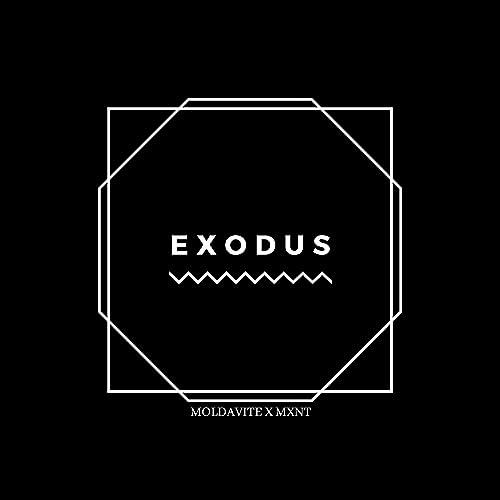 Exodus by Moldavite & MXNT on Amazon Music - Amazon com