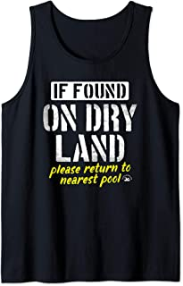 If Found On Dry Land Please Return To Pool Funny Swim Tank Top