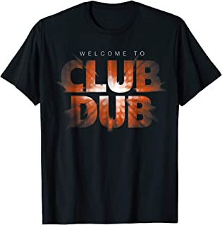 Welcome To Club Dub T Shirts
