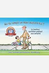 As-tu Rempli Un Seau Aujourd'hui?: Le Bonheur Quotidien Explique Aux Enfants: Le Bonheur Quotidien Expliqué Aux Enfants Paperback