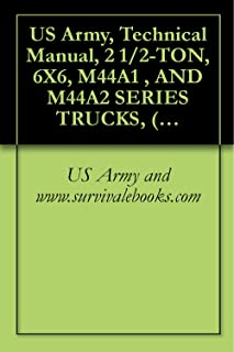US Army, Technical Manual, 2 1/2-TON, 6X6, M44A1 , AND M44A2 SERIES TRUCKS, (MULTIFUEL), TRUCK, CARGO: M35A1, M35A2, M35A2C, M36A2; TRUCK, TANK, FUEL: ... POLESETTING: M764, TM 9-2320-209-10-2, 1980