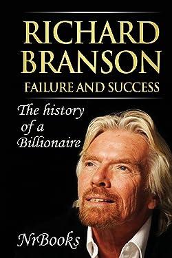 Richard Branson Failure and Success: The history of a Billionaire