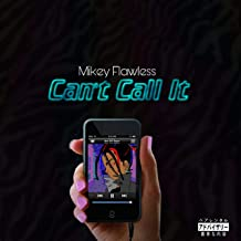 Can't Call It [Explicit]