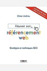 Réussir son référencement web - Edition 2018-2019: Stratégies et techniques SEO Broché