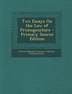 Two Essays on the Law of Primogeniture - Primary Source Edition