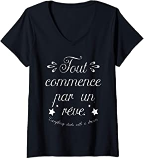 Womens Everything Starts With A Dream Paris France French Quote V-Neck T-Shirt