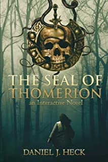The Seal of Thomerion: An Interactive Novel