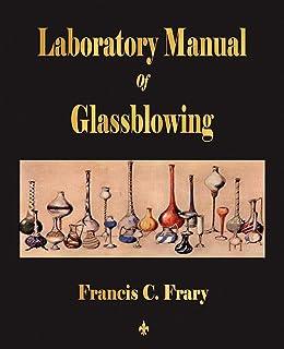 Laboratory Manual Of Glassblowing