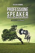 Scaricare Libri Professione Speaker: Manuale per conduttori radiofonici PDF