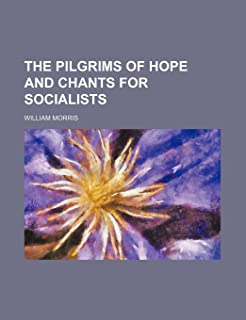 The Pilgrims of Hope and Chants for Socialists