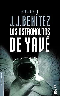Los astronautas de Yavé (Biblioteca J. J. Benítez)