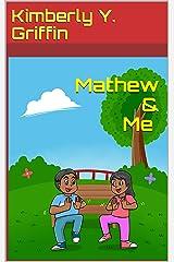 Mathew & Me Kindle Edition