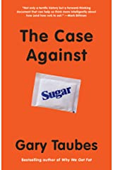 The Case Against Sugar Kindle Edition