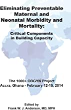Eliminating Preventable Maternal and Neonatal Morbidity and Mortality: A Plan to Deliver Critical Obstetric Care