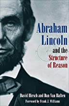 Abraham Lincoln and the Structure of Reason