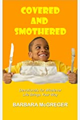 Covered and Smothered: Devotionals for Whatever Life Brings Your Way Kindle Edition