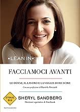 Facciamoci avanti Le donne, il lavoro e la voglia di riuscire (Italian Edition)