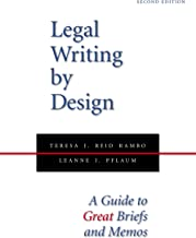 Legal Writing by Design: A Guide to Great Briefs and Memos, Second Edition