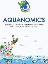 Aquanomics: Building a Thriving Aquaponic Business