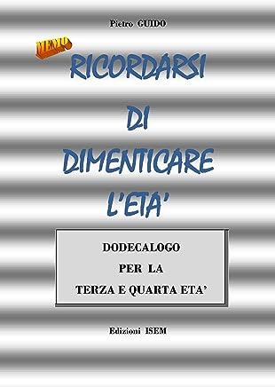 PIETRO GUIDO - RICORDARSI DI DIMENTICARE L'ETA'