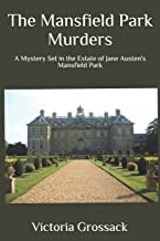 The Mansfield Park Murders: A Mystery Set in the Estate of Jane Austen's Mansfield Park