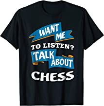 Want Me To Listen Talk About Chess Tee - Parody T-Shirt