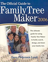 The Official Guide to Family Tree Maker 2006 and Version 16