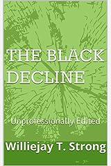The Black Decline: Unprofessionally Edited Kindle Edition