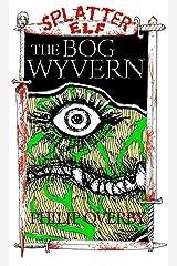 The Bog Wyvern (Tales of Splatter Elf Book 3) Kindle Edition