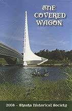 The Covered Wagon 2008 (Shasta Historical Society)