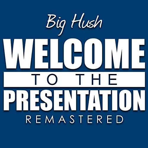Welcome to the presentation (remastered) by big hush: napster.