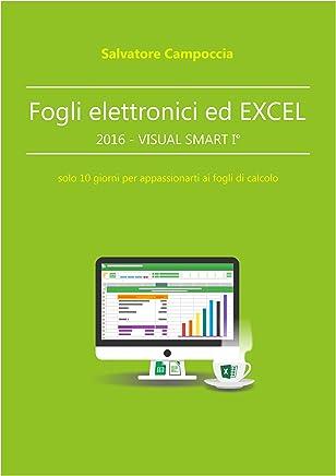 Fogli elettronici ed Excel 2016 - VISUAL SMART I°: solo 10 giorni per appassionarti ai fogli di calcolo