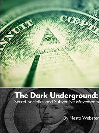 The Dark Underground: Secret Societies and Subversive Movements