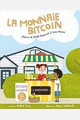 La Monnaie Bitcoin: L'histoire de Bitville Découvrant la Bonne Monnaie (French Edition) Paperback