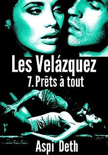 Les Velázquez - Prêts à tout. (French Edition)